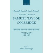 Collected Letters: 1820-1825 v. 5 by Samuel Taylor Coleridge