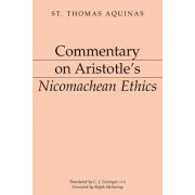 Commentary on Aristotle's Nicomachean Ethics by Saint Thomas Aquinas