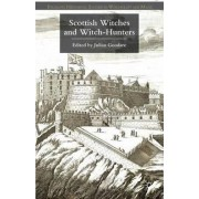 Scottish Witches and Witch-Hunters by Julian Goodare