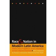 Race and Nation in Modern Latin America by Nancy P. Applebaum