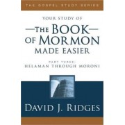 The Book of Mormon Made Easier by David Ridges