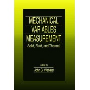 Mechanical Variables Measurement by John G. Webster