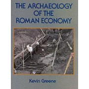 The Archaeology of the Roman Economy by Kevin Greene
