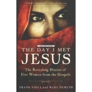 The Day I Met Jesus by Frank Viola
