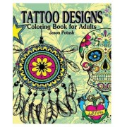 Tattoo Designs Coloring Book for Adults by Jason Potash