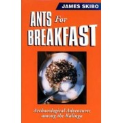 Ants for Breakfast by James Skibo