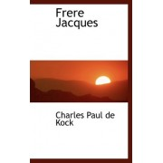Frere Jacques by Charles Paul De Kock