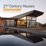 21st Century Houses Downunder by The Images Publishing Group