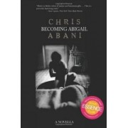 Becoming Abigail by Chris Abani