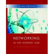 Networking in the Internet Age by A. Dennis