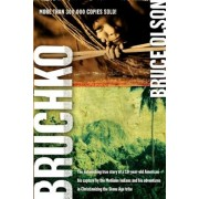 Bruchko: The Astonishing True Story of a 19 Year Old American, His Capture by the Motilone Indians and His Adventures in Christ, Paperback