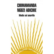 Medio sol amarillo / Half of a Yellow Sun by Chimamanda Ngozi Adichie