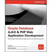 Oracle Database Ajax & PHP Web Application Development by Lee Barney