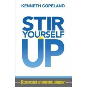 Stir Yourself Up by Kenneth Copeland