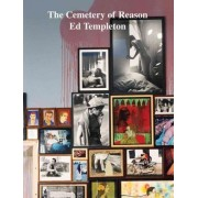 The Cemetery of Reason by Ed Templeton