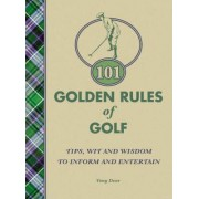 101 Golden Rules of Golf by Tony Dear