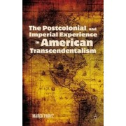 The Postcolonial and Imperial Experience in American Transcendentalism by Marek Paryz