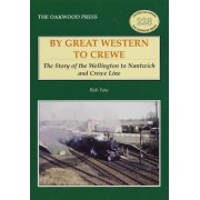 By Great Western to Crewe by Bob R.W. Yate