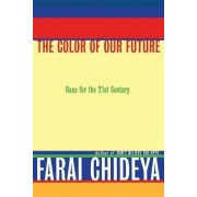 Colour of Our Future by Farai Chideya