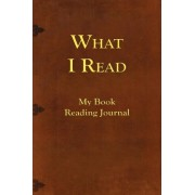What I Read-My Book Reading Journal by Terry Kepner