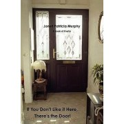 If You Don't Like It Here, There's the Door! by Jonell Patricia Murphy