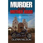 Murder on the Mother Road: A Bobby Navarro Mystery