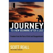 Journey to a New Beginning After Loss by Scott Reall