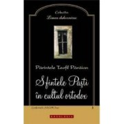 Sfintele Pasti in cultul ortodox - Teofil Paraian