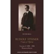 Rudolf Steiner. Viata Si Opera Vol.2 1890-1900 - Peter Selg