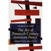 The Art of Twentieth-Century American Poetry by Charles Altieri