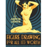 Figure Drawing: For All It's Worth, Hardcover