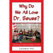 Why Do We All Love Dr Seuss? by Dr Lois Einhorn