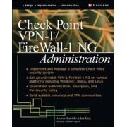 Check Point NG FireWall-1/VPN-1 Administration by Andrew Mason