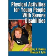 Physical Activities for Young People with Severe Disabilities by Lindsay Canales