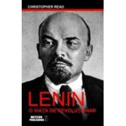 Lenin o viata de revolutionar - Christopher Read