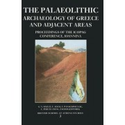 Palaeolithic Archaeology of Greece and Adjacent Area by E. Adam