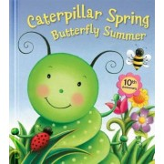 Caterpillar Spring, Butterfly Summer by Claudine Gevry