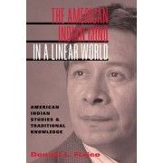 The American Indian Mind in a Linear World by Donald Fixico