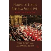 House of Lords Reform Since 1911 by Peter Dorey