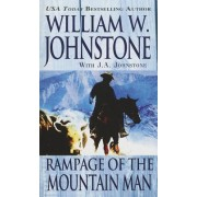 Rampage of the Mountain Man by William W Johnstone
