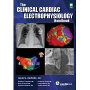 The Clinical Cardiac Electrophysiology Handbook by Jason G. Andrade