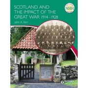 New Higher History: Scotland and the Impact of the Great War 1914-1928 by John Kerr