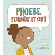 Phoebe Sounds It Out, Hardcover
