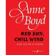 Red Sun, Chill Wind by Anne Boyd