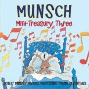 Munsch Mini-Treasury Three by Robert Munsch
