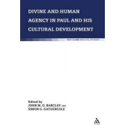 Divine and Human Agency in Paul and His Cultural Environment by John M. G. Barclay