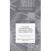 Policing Transnational Organized Crime and Corruption by Mitchell Congram