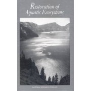Restoration of Aquatic Ecosystems by and Public Policy Technology Committee on Restoration of Aquatic Ecosystems: Science