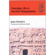 Everyday Life in Ancient Mesopotamia by Jean Bottero