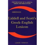 Liddell and Scott's Greek-English Lexicon by H. G. Liddell